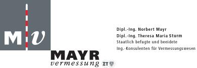 Mayr Vermessung - Dipl.-Ing. Norbert Mayr - Dipl.-Ing. Theresa Maria Mayr - Staatlich befugte und beeidete Ing.-Konsulenten für Vermessungswesen